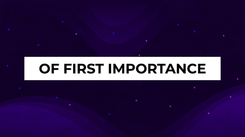 Of First Importance