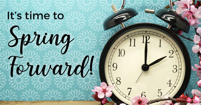 Time To Spring Forward! image