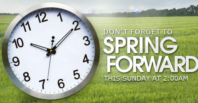 Spring Forward @ 2 AM - March 14th! image