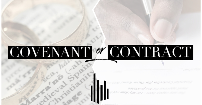 Covenant Or Contract?