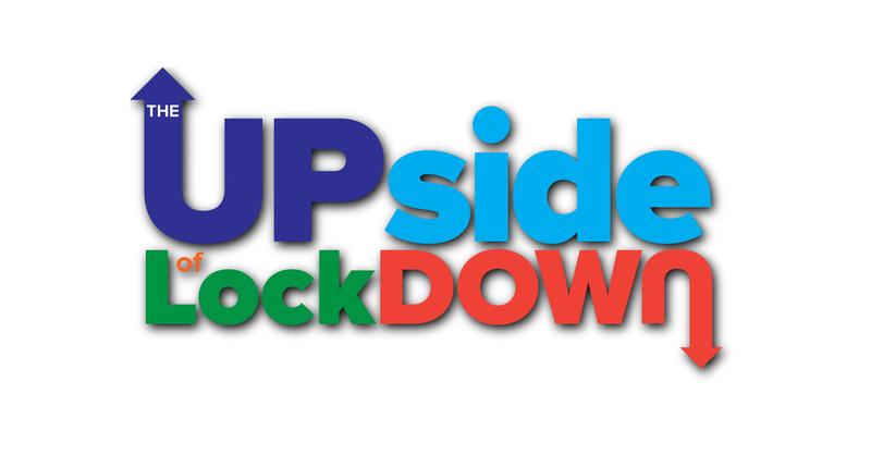 The Upside of Lockdown - Week #2