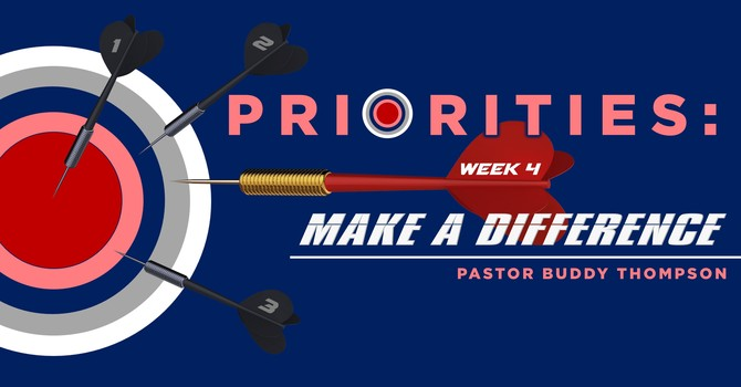 Priorities:  Make A Difference