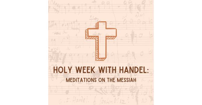 Holy Week with Handel