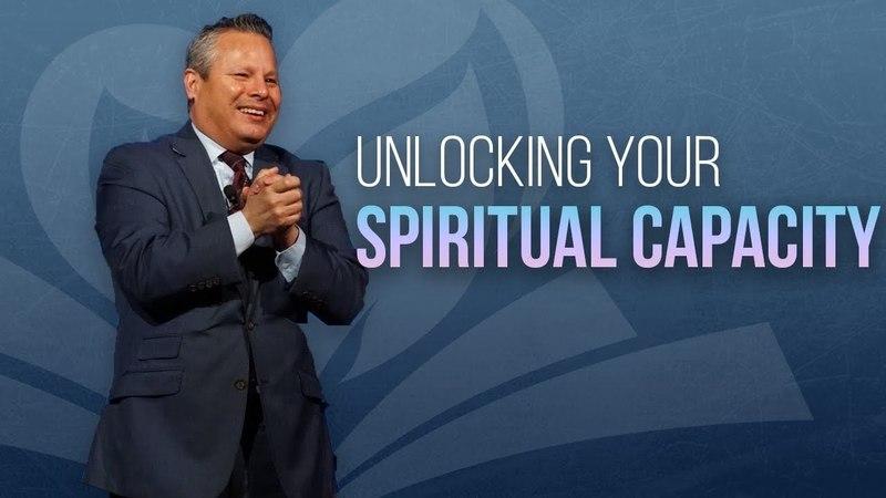 Unlocking Your Spiritual Capacity | Pastor Tim Zuniga
