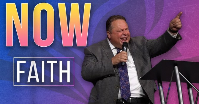 Now Faith | Evangelist Nick Mahaney