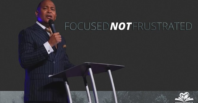 Focused Not Frustrated | Trever Howse