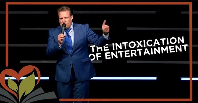 The Intoxication of Entertainment   Evangelist Josh Herring