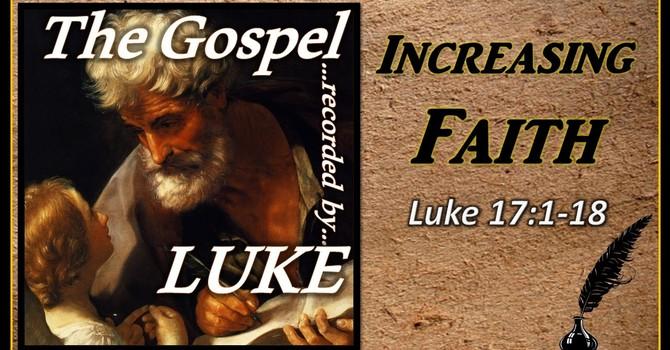 The Gospel of Luke 18 - The Invitation/Increasing Faith