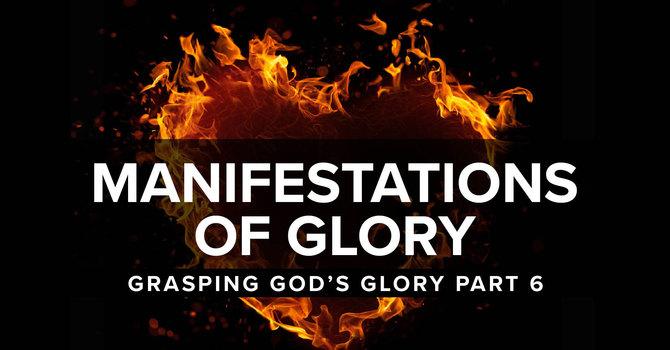 Manifestations of Glory