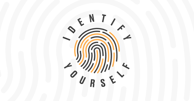 Identify Yourself (Part 3)