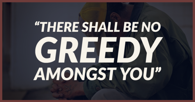 There Shall Be No GREEDY Amongst You image