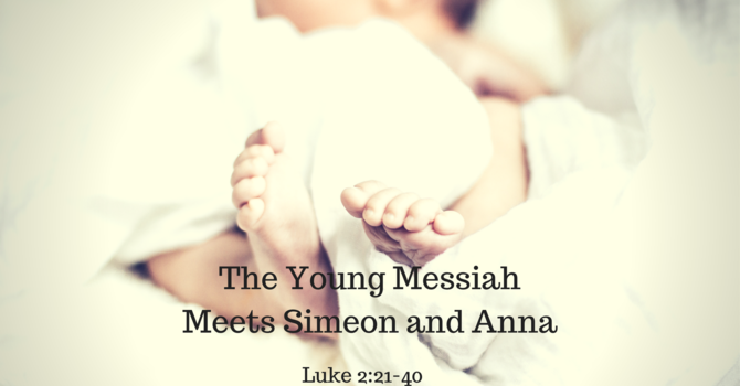 A Visit with Simeon and Anna