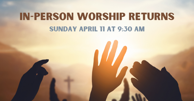 In-Person Worship Returns! image