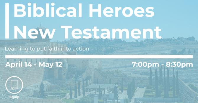 Biblical Heroes - New Testament