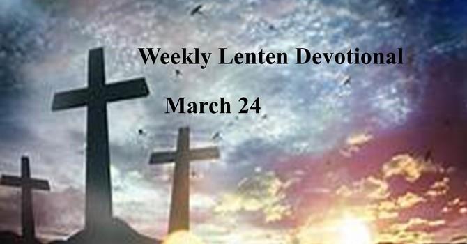 March 24 Weekly Lenten Devotional image