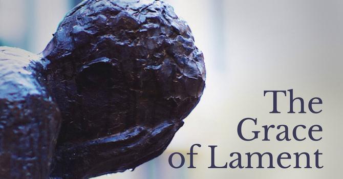 The Grace of Lament