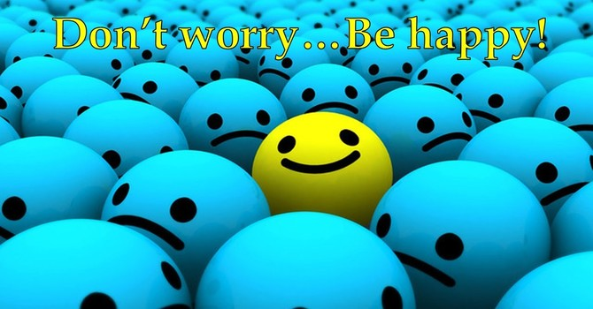 Don't Worry...Be Happy!