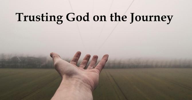 Trusting God on the Journey