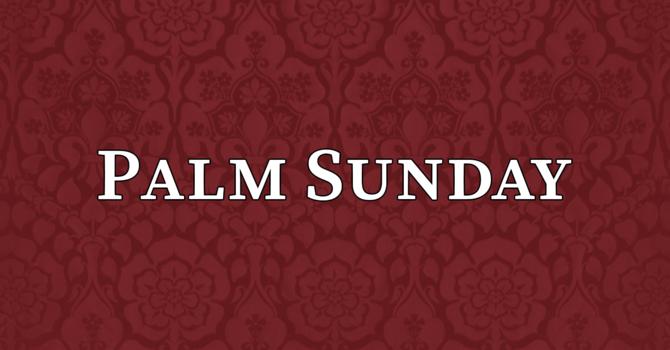 Palm Sunday, 10:00 A.M.