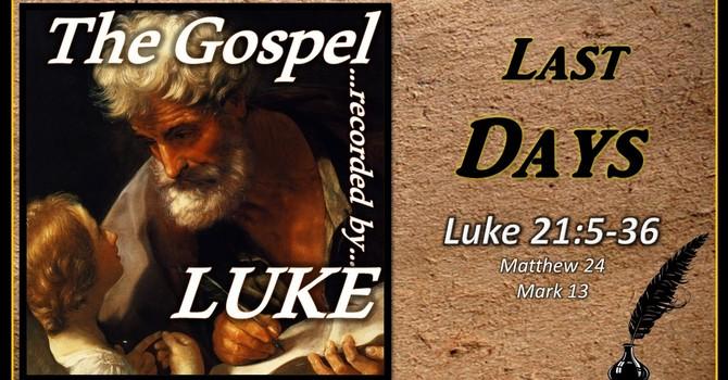 The Gospel of Luke 19 - Betrayer and Denier, Last Days