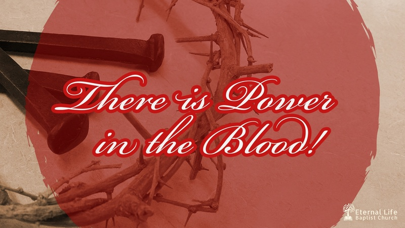 There is Power in the Blood!