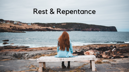 Rest & Repentance Series