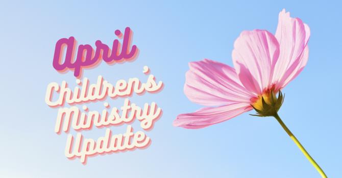 April Children's Ministry Update image
