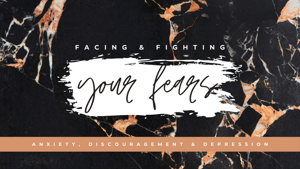 Facing and Fighting Your Fears