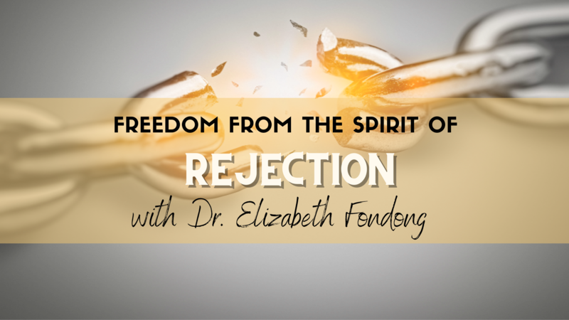 Freedom from the Spirit of Rejection