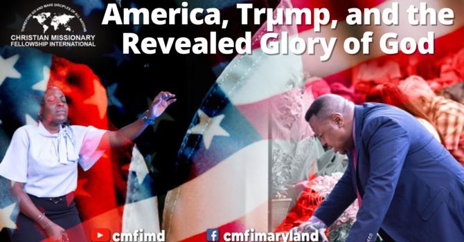 America, Trµmp, and The Impact of the Glory of God (Part I)