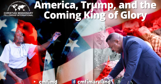 America, Trµmp, and the Coming of the King of Glory