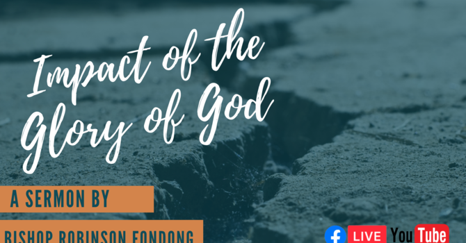 The Impact of the Glory of God (Part II)