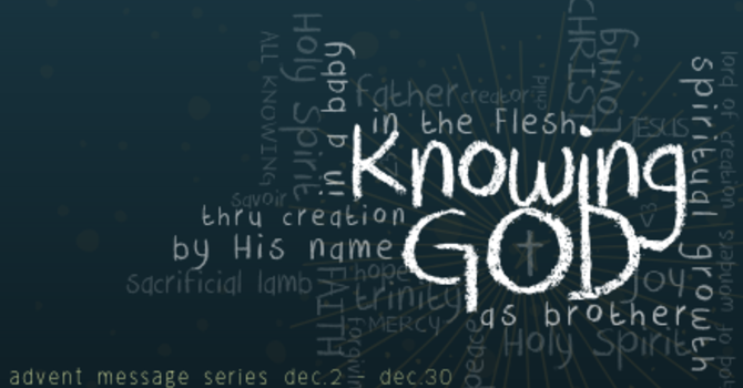 The God Who is Known in the Flesh