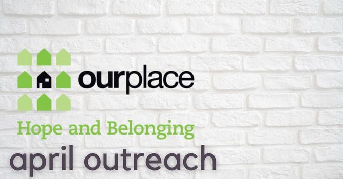 April Outreach: Our Place Society image