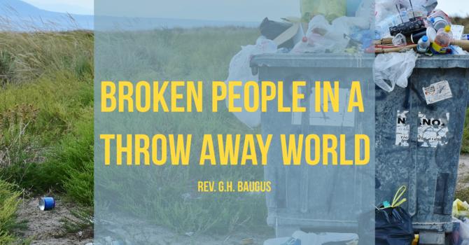 Broken People In A Throw Away World