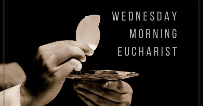 Wednesday Morning Eucharist