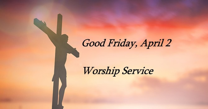 Good Friday, April 2 Worship Service image