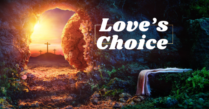 Love's Choice: Easter Sunday