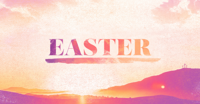 Easter Weekend Services image