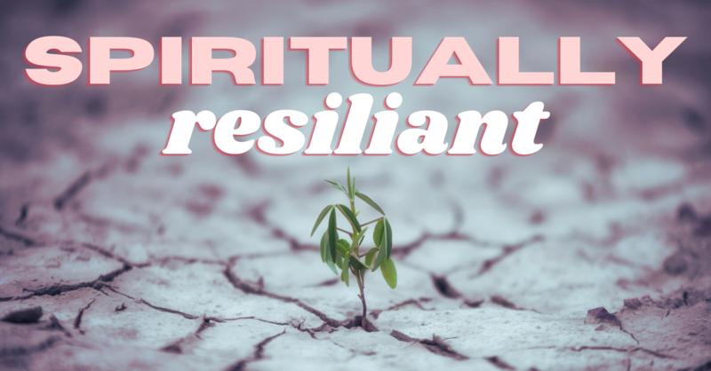 Spiritually Resilient