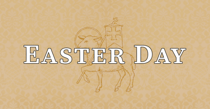 Easter Day, 10:00 A.M.