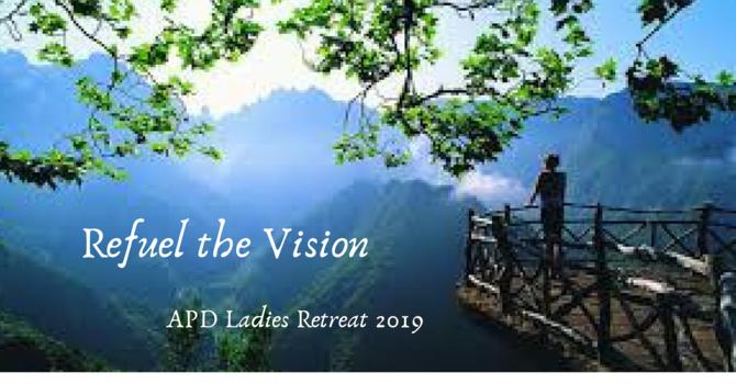 APD Ladies Retreat 2019: Refuel the Vision!