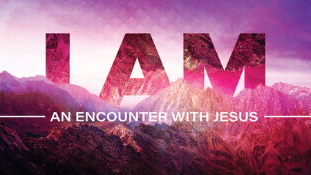 I AM // An Encounter With Jesus