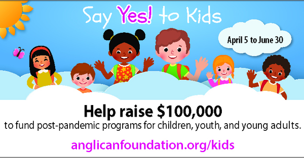 """Anglican Foundation Launches """"Says Yes! to Kids"""" Campaign"""