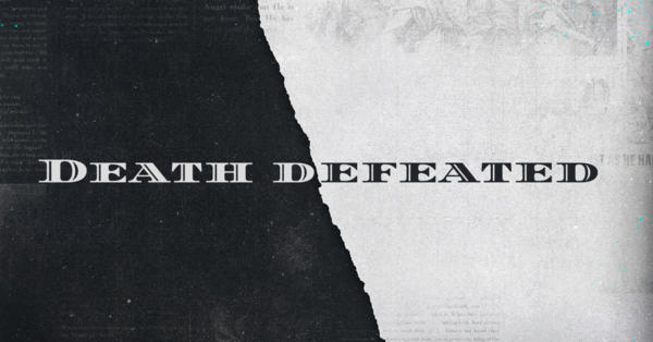 Death Defeated