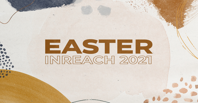 Easter Inreach 2021 image