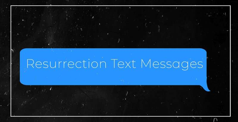 Resurrection Text Messages