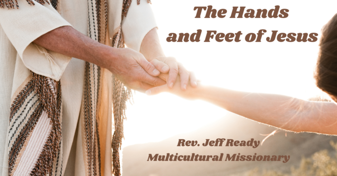 The Hands and Feet of Jesus