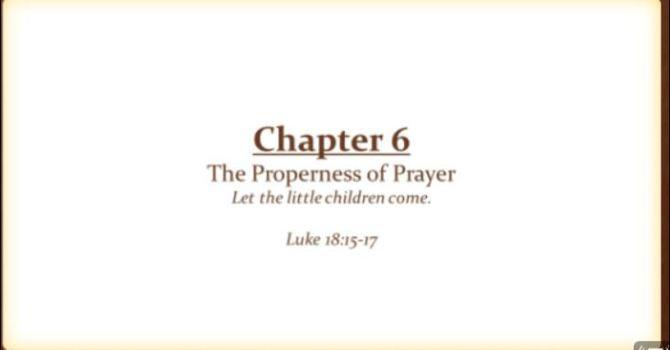 The Properness of Prayer
