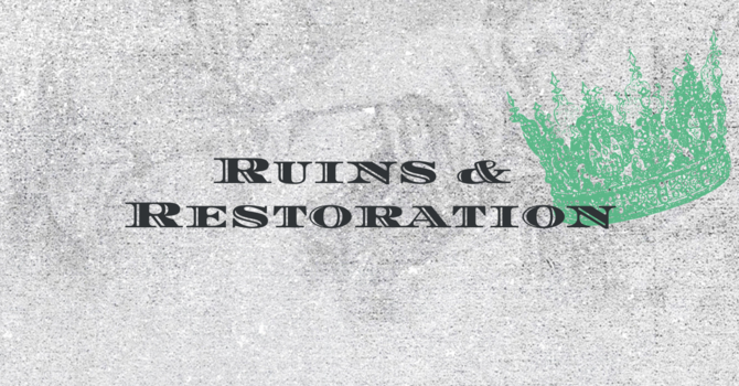 Ruins & Restoration